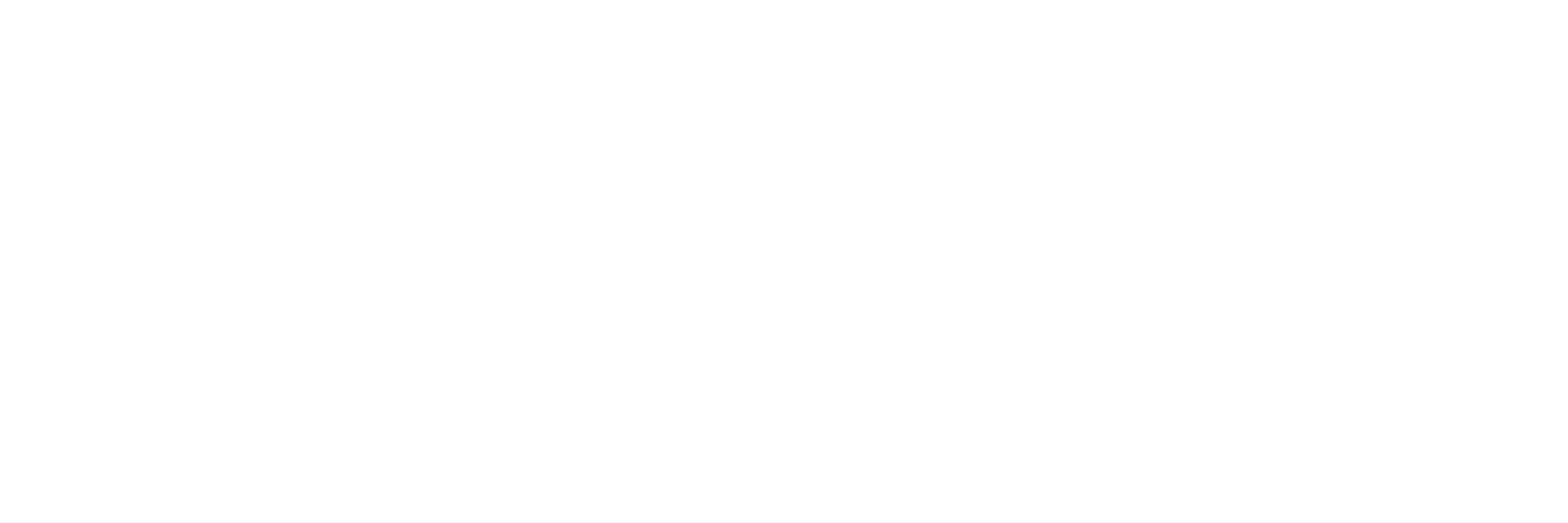 The Amplification Project:  Digital Archive for Forced Migration, Contemporary Art, and Action